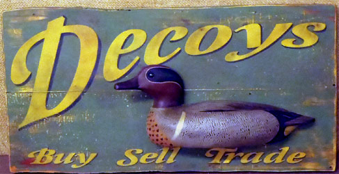 Old Decoys Sign - not for sale